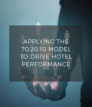 Applying the 70-20-10 Model to Drive Hotel Performance